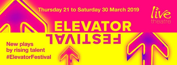 Elevator Festival 2019 Live Theatre Broad Chare Quayside Newcastle upon Tyne NE1 3DQ