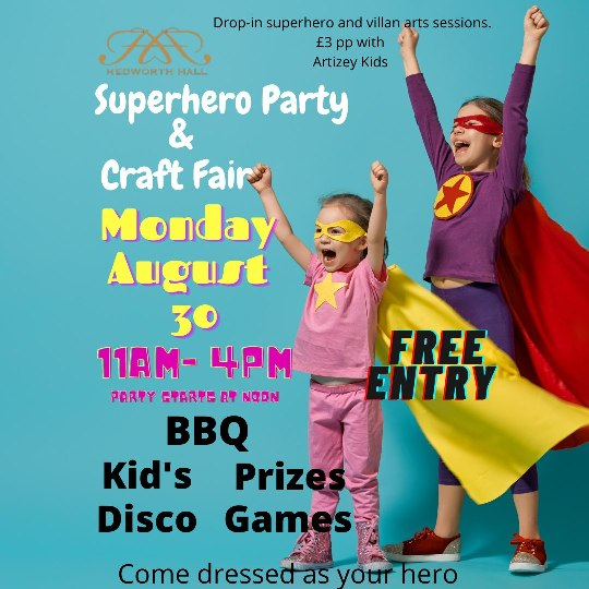 Superhero Party and Craft Fair Hedworth Hall Dean Road South Shields NE33 4EA